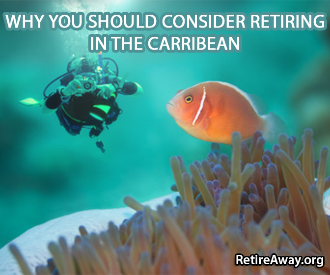 Why You Should Consider Retiring in the Caribbean